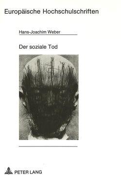 Der soziale Tod von Weber,  Hans-Joachim