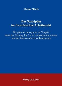 Der Sozialplan im französischen Arbeitsrecht von Münch,  Thomas