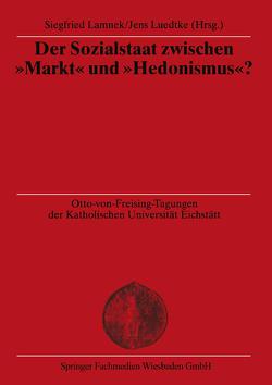 """Der Sozialstaat zwischen """"Markt"""" und """"Hedonismus""""? von Lamnek,  Siegfried, Luedtke,  Jens"""