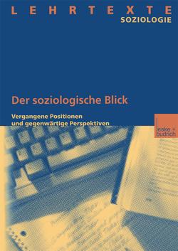 Der soziologische Blick von Institut für Soziologie und Sozialforschung der Carl von Ossietzky-Universität Oldenburg