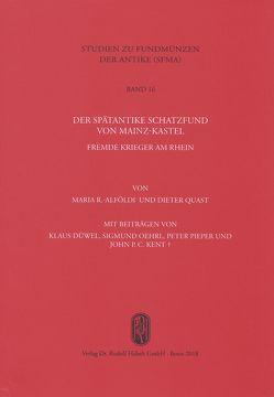 Der spätantike Schatzfund von Mainz-Kastel von Quast,  Dieter, R.-Alföldi,  Maria