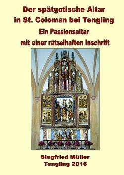 DER SPÄTGOTISCHE ALTAR IN ST. COLOMAN BEI TENGLING von Mueller,  Siegfried