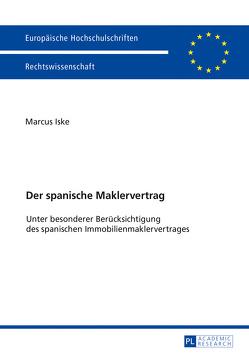 Der spanische Maklervertrag von Iske,  Marcus
