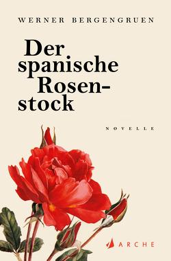 Der spanische Rosenstock von Bergengruen,  Werner