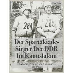 Der Spartakiade-Sieger der DDR im Kanuslalom von Felix,  Uwe