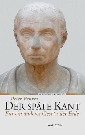 Der späte Kant von Fenves,  Peter, Schestag,  Thomas