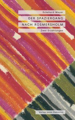 Der Spaziergang / Nach Rosmersholm von Mayer,  Eckehard, Stekovics,  Janos