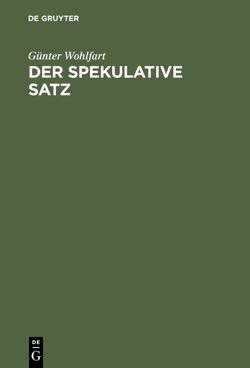 Der spekulative Satz von Wohlfart,  Günter
