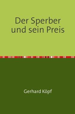 Der Sperber und sein Preis von Köpf,  Gerhard