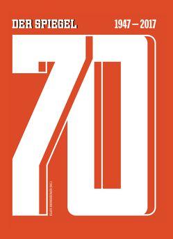 70 – DER SPIEGEL 1947–2017 – von Brinkbäumer,  Klaus