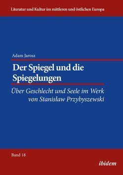 Der Spiegel und die Spiegelungen von Ibler,  Reinhard, Jarosz,  Adam