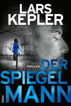 Der Spiegelmann von Alms,  Thorsten, Dahmann,  Susanne, Kepler,  Lars