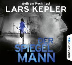 Der Spiegelmann von Alms,  Thorsten, Dahmann,  Susanne, Kepler,  Lars, Koch,  Wolfram