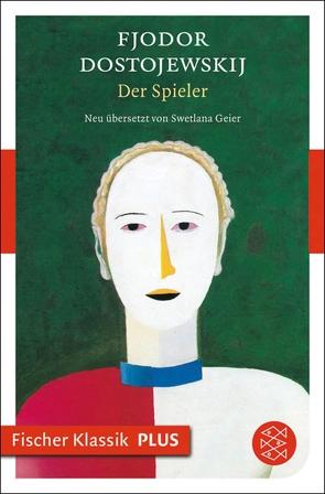Der Spieler von Dostojewskij,  Fjodor M., Geier,  Swetlana, Gerigk,  Horst-Jürgen