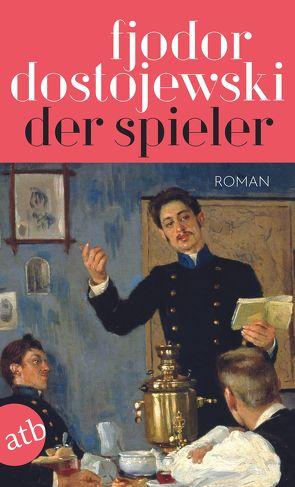 Der Spieler von Creutziger,  Werner, Dostojewski,  Fjodor, Dudek,  Gerhard, Herboth,  Helmut, Pommerenke,  Dieter