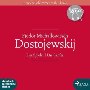Der Spieler / Die Sanfte von Dostojewskij,  Fjodor Michailowitsch, König,  Klaus-Dieter, Schoenfelder,  Friedrich