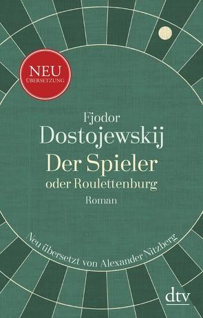 Der Spieler oder Roulettenburg von Dostojewskij,  Fjodor M., Nitzberg,  Alexander