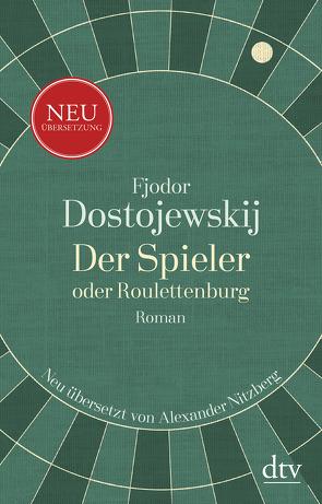 Der Spieler, oder Roulettenburg von Dostojewskij,  Fjodor M., Nitzberg,  Alexander