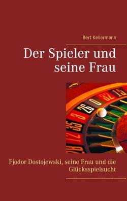 Der Spieler und seine Frau von Kellermann,  Bert, Kellermann,  Paul