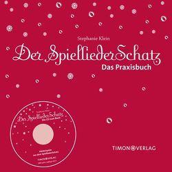 Der SpielliederSchatz – Das Praxisbuch mit CD von Klein,  Stephanie