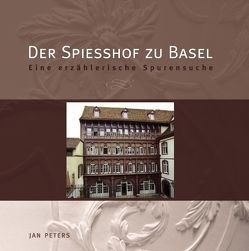 Der Spiesshof zu Basel von Peters,  Jan