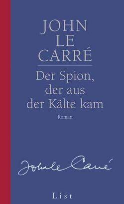 Der Spion, der aus der Kälte kam von le Carré,  John