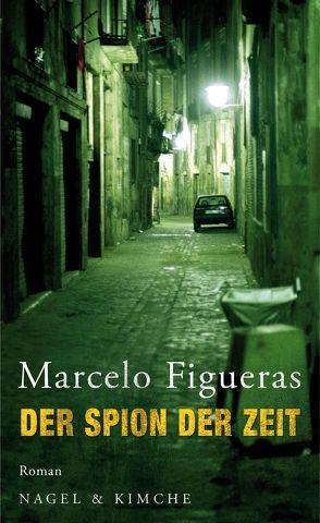 Der Spion der Zeit von Figueras,  Marcelo, Giersberg,  Sabine