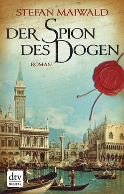 Der Spion des Dogen von Maiwald,  Stefan