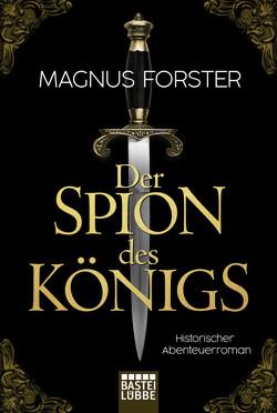 Der Spion des Königs von Forster,  Magnus