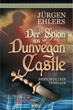 Der Spion von Dunvegan Castle von Ehlers,  Jürgen