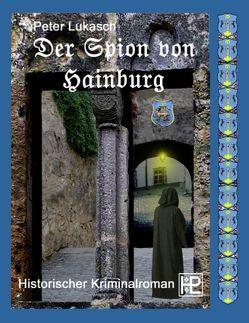 Der Spion von Hainburg von Lukasch,  Peter