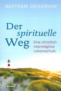 Der spirituelle Weg von Dickerhof,  Bertram