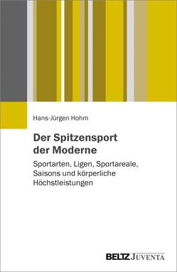 Der Spitzensport der Moderne von Hohm,  Hans Jürgen