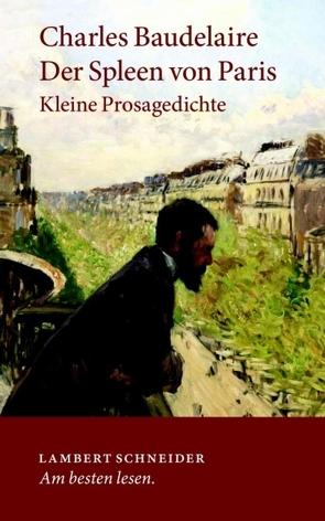 Der Spleen von Paris von Baudelaire,  Charles, Kuhn,  Irène