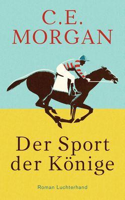 Der Sport der Könige von Gunkel,  Thomas, Morgan,  C. E.