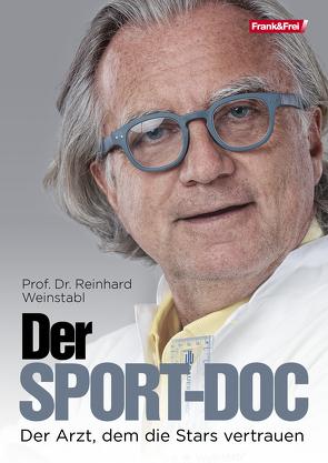 Der Sport-Doc von Weinstabl,  Prof. Dr. Reinhard