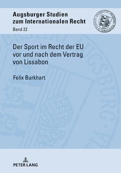 Der Sport im Recht der EU vor und nach dem Vertrag von Lissabon von Burkhart,  Felix