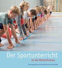Der Sportunterricht an der Waldorfschule von Gerding,  Lutz, Idler,  Gerlinde