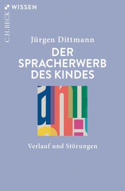Der Spracherwerb des Kindes von Dittmann,  Jürgen