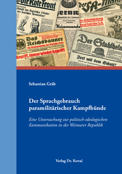 Der Sprachgebrauch paramilitärischer Kampfbünde von Gräb,  Sebastian