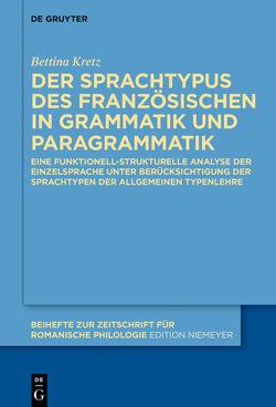 Der Sprachtypus des Französischen in Grammatik und Paragrammatik von Kretz,  Bettina