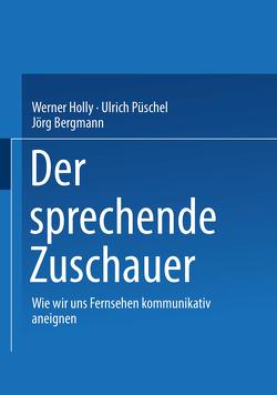 Der sprechende Zuschauer von Bergmann,  Jörg, Holly,  Werner, Püschel,  Ulrich
