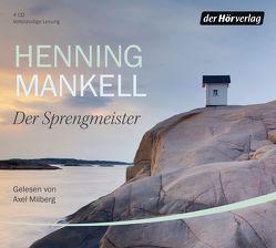 Der Sprengmeister von Ernst,  Annika, Mankell,  Henning, Milberg,  Axel, Reichel,  Verena