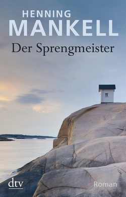 Der Sprengmeister von Ernst,  Annika, Mankell,  Henning, Reichel,  Verena