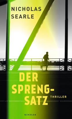 Der Sprengsatz von Schönherr,  Jan, Searle,  Nicholas