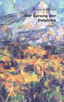 Der Sprung der Delphine von Hoffmann,  Marius