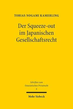 Der Squeeze-out im Japanischen Gesellschaftsrecht von Kamerling,  Tobias Nogami