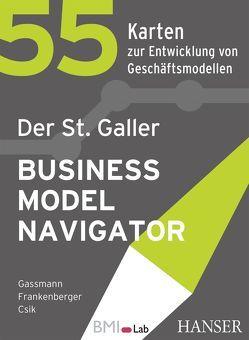 Der St. Galler Business Model Navigator von Gassmann,  Oliver