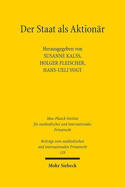 Der Staat als Aktionär von Fleischer,  Holger, Kalss,  Susanne, Vogt,  Hans-Ueli