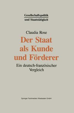 Der Staat als Kunde und Förderer von Rose,  Claudia
